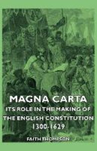 Magna Carta - Its Role In The Making Of The English Constitution