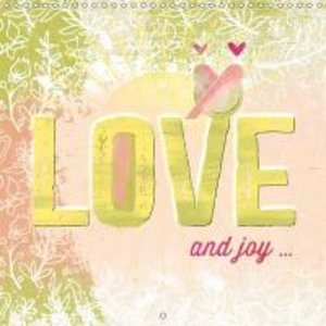 Love and Joy (Wall Calendar 2015 300 × 300 mm Square)