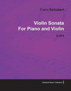 Violin Sonata by Franz Schubert for Piano and Violin D.574
