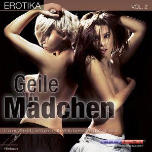 Erotika-Geile Mädchen-Vol.2