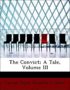 The Convict; A Tale, Volume III