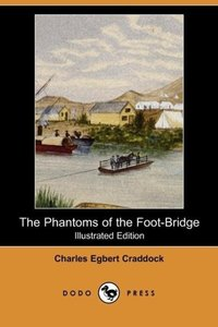 The Phantoms of the Foot-Bridge (Illustrated Edition) (Dodo Pres