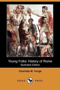 Young Folks' History of Rome (Illustrated Edition) (Dodo Press)
