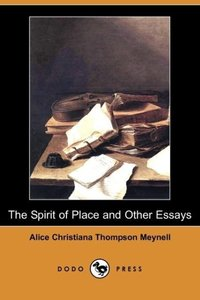 The Spirit of Place and Other Essays (Dodo Press)