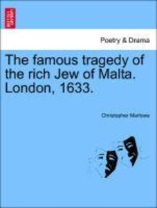 The famous tragedy of the rich Jew of Malta. London, 1633.