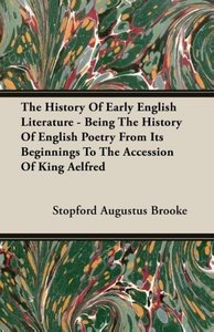 The History of Early English Literature - Being the History of E