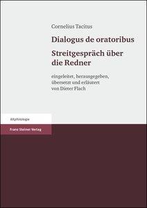 Cornelius Tacitus: Dialogus de oratoribus. Streitgespräch über d