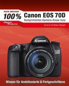 Digital Proline 100% Canon EOS 70D - Das Kamerahandbuch