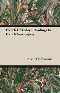 French Of Today - Readings In French Newspapers
