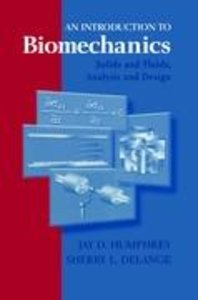 An Introduction to Biomechanics: Solids and Fluids, Analysis and