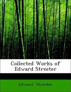 Collected Works of Edward Streeter