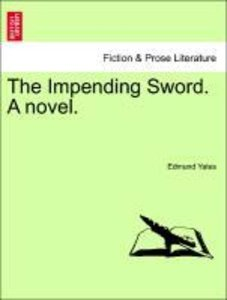 The Impending Sword. A novel. Vol. III.