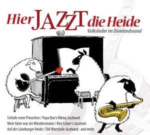 Hier jazzt die Heide-Volkslieder im Dixilandsound