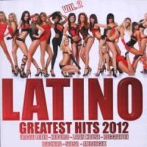 Latino Greatest Hits 2012 Vol.2
