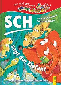 Sch ... sagt der Elefant - sch spielend sprechen lernen