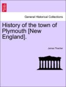 History of the town of Plymouth [New England]. SECOND EDITION