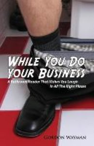 While You Do Your Business