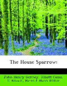 The House Sparrow: