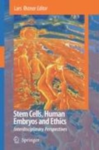 Stem Cells, Human Embryos and Ethics