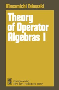 Theory of Operator Algebras I