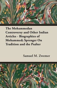 The Mohammedan Controversy and Other Indian Articles - Biographi