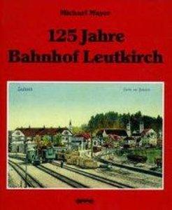 125 Jahre Bahnhof Leutkirch
