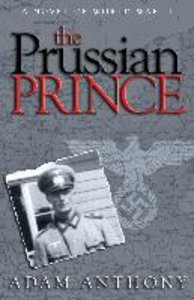 The Prussian Prince: A Novel of World War II