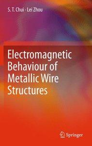 Electromagnetic Behaviour of Metallic Wire Structures