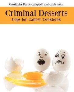 Criminal Desserts: Cops for Cancer Cookbook (Engage Books)