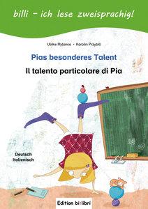 Pias besonderes Talent. Kinderbuch Deutsch-Italienisch mit Leser