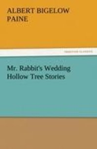 Mr. Rabbit's Wedding Hollow Tree Stories