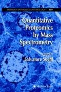 Quantitative Proteomics by Mass Spectrometry