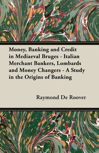 Money, Banking and Credit in Mediaeval Bruges - Italian Merchant