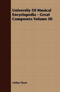 University of Musical Encyclopedia - Great Composers Volume III