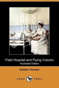 Field Hospital and Flying Column (Dodo Press)
