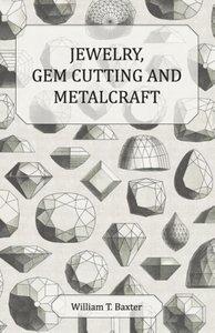 Jewelry, Gem Cutting and Metalcraft