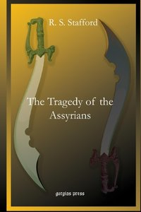 The Tragedy of the Assyrians