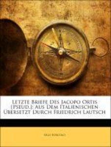 Letzte Briefe des Jacopo Ortis. Aus dem Italienischen übersetzt