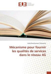 Mécanisme pour fournir les qualités de services dans le réseau 4