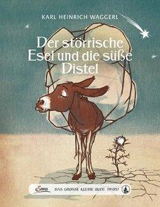 Das große kleine Buch: Der störrische Esel und die süße Distel