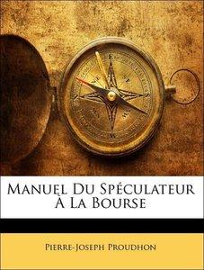 Manuel Du Spéculateur À La Bourse