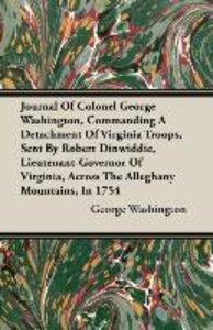 Journal of Colonel George Washington, Commanding a Detachment of