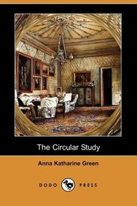 The Circular Study (Dodo Press)