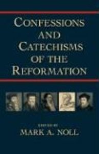 Confessions and Catechisms of the Reformation