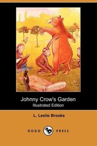 Johnny Crow's Garden (Illustrated Edition) (Dodo Press)