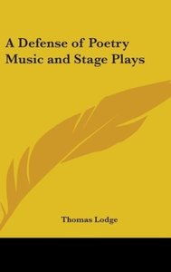 A Defense of Poetry Music and Stage Plays