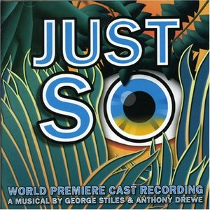 Just So (World Premiere Cast R