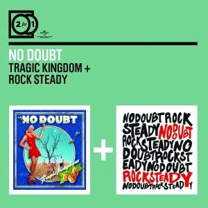 2 For 1: Tragic Kingdom/Rock Steady