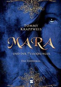 Mara und der Feuerbringer 02. Das Todesmal