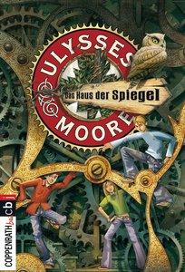 Ulysses Moore 03 - Das Haus der Spiegel